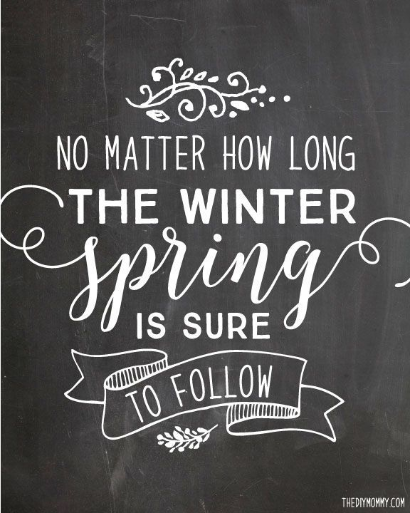 """""""No matter how long the winter, spring is sure to follow"""" - Proverb (Free chalkboard Spring printable art!)"""