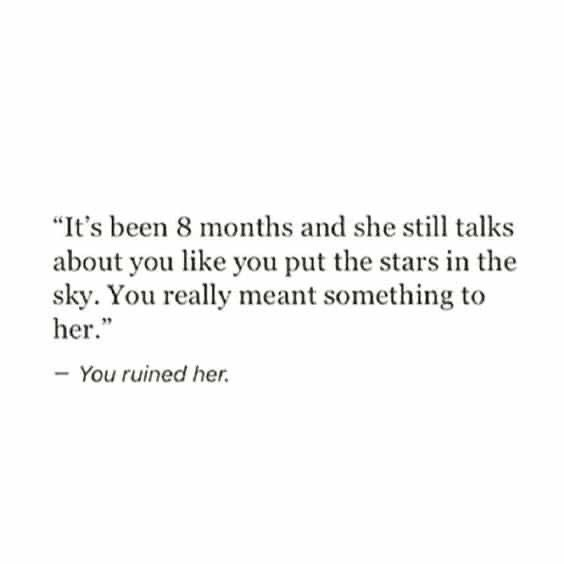 It's been 8 months and she still talks about you. #quotes #aesthetic