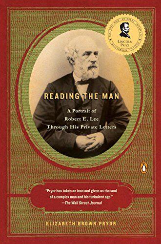 Reading The Man A Portrait Of Robert E Lee Through His Https Www Amazon Com Dp 0143113909 Ref Cm Sw R Pi Dp X Good Books Elizabeth Brown Penguin Books
