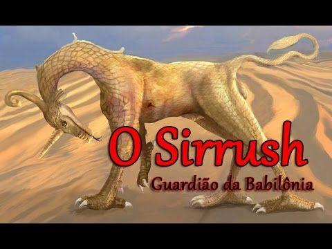 Dragões e Criaturas Fantásticas # 21 - O Sirrush - Guardião da Babilônia