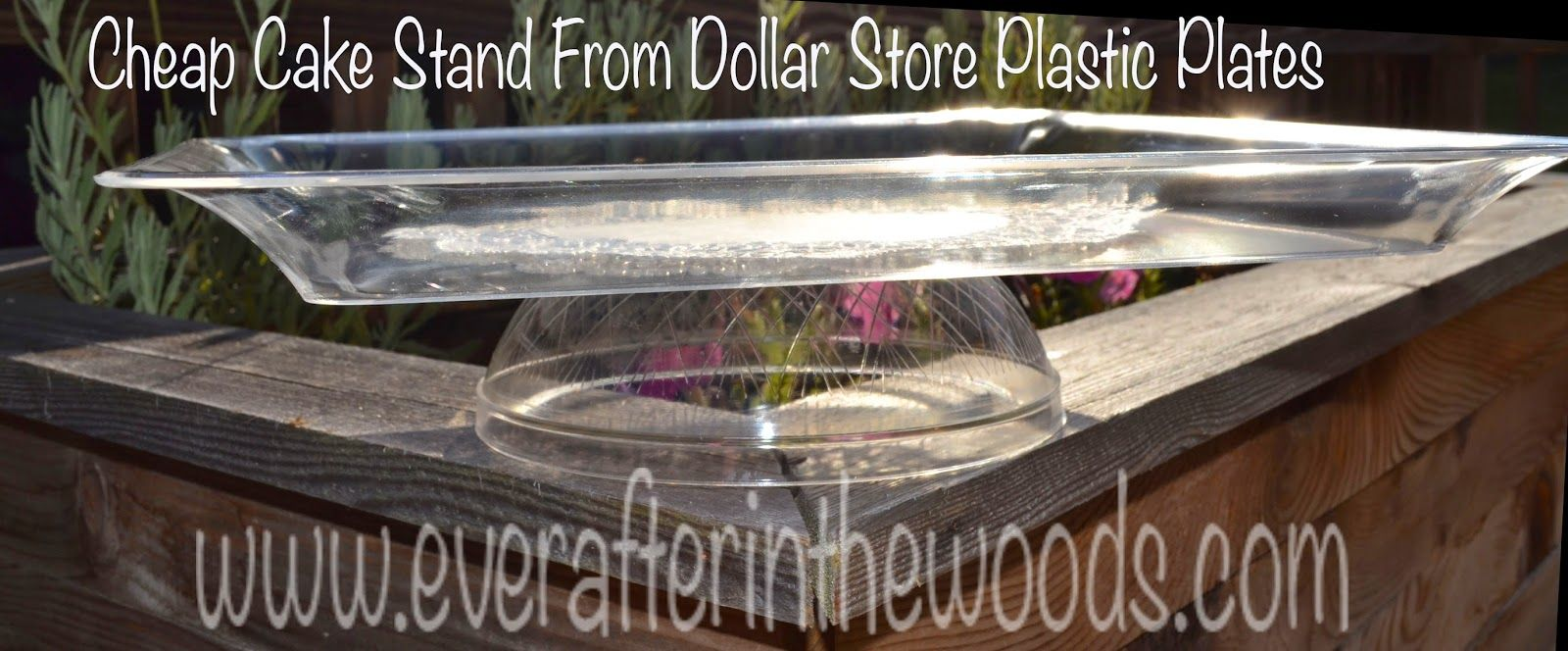 Ever After in the Woods : DIY Cake Plate From the Dollar Store - I guess you could use one in the opposite direction for the lid too.