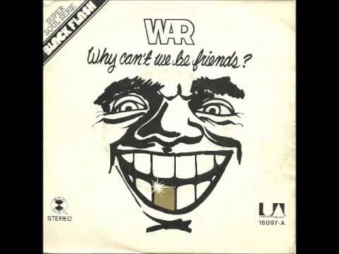 War - Why Can't We Be Friends? - YouTube