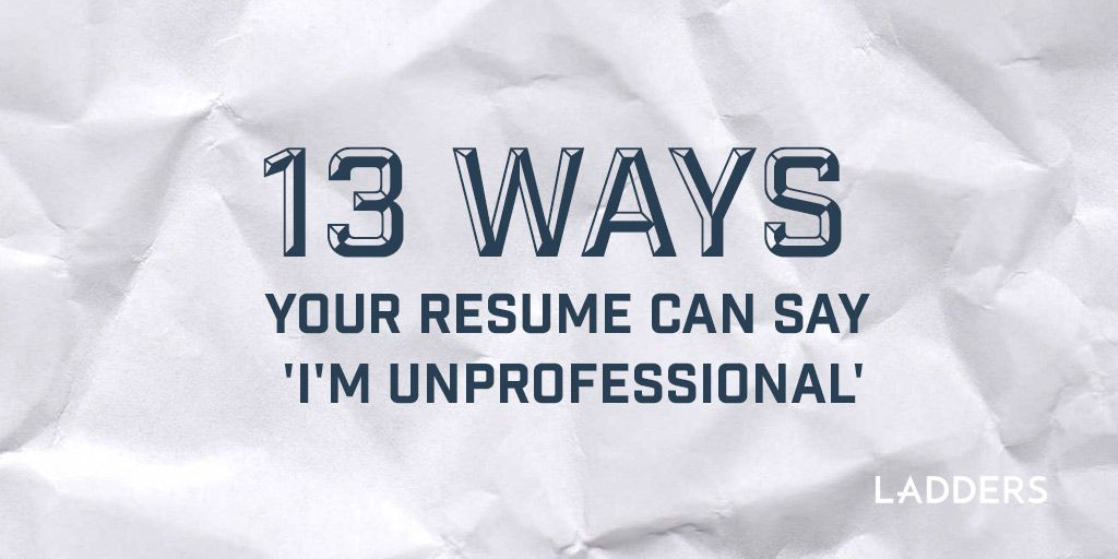 13 ways your resume can say \u0027I\u0027m unprofessional\u0027 Career advice - cutter sample resumes