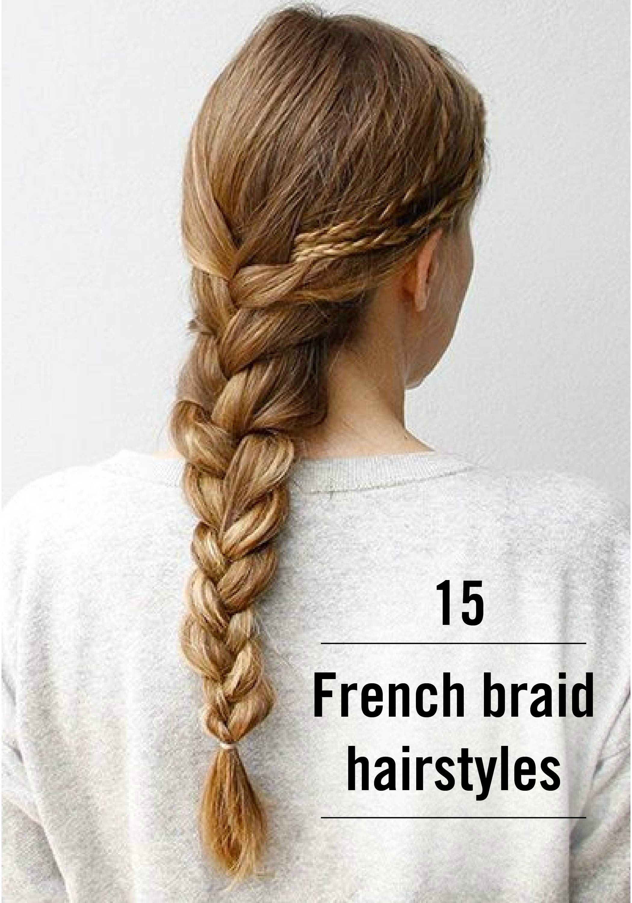 cute french braids to try right now french plait french braid