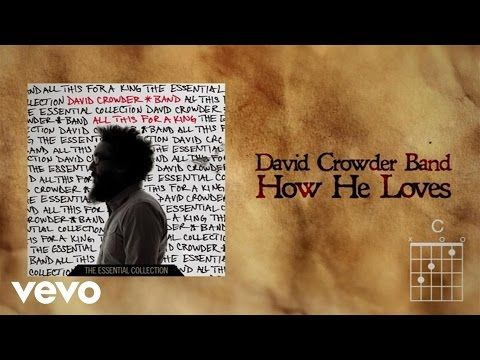 David Crowder Band - How He Loves (Lyrics And Chords) - YouTube ...