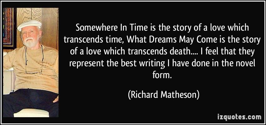 Quote From Richard Matheson Bid Time Return Somewhere In Time