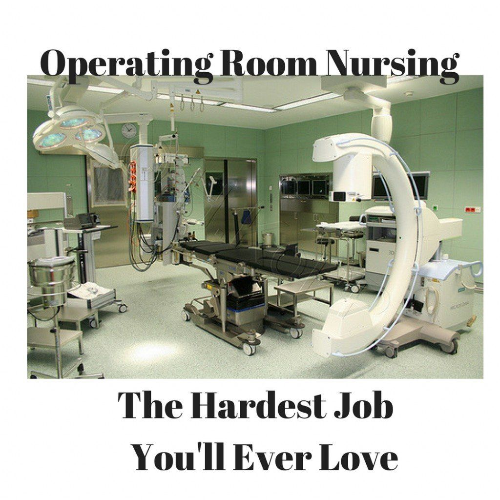 Do You Want To Be An Operating Room Nurse Learn A Little About What The Job Entails And What To Operating Room Nurse Humor Operating Room Nurse Operating Room