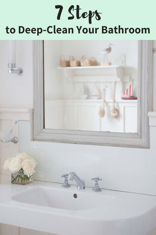 Deep Clean Your Bathroom In 7 Steps Cleaning
