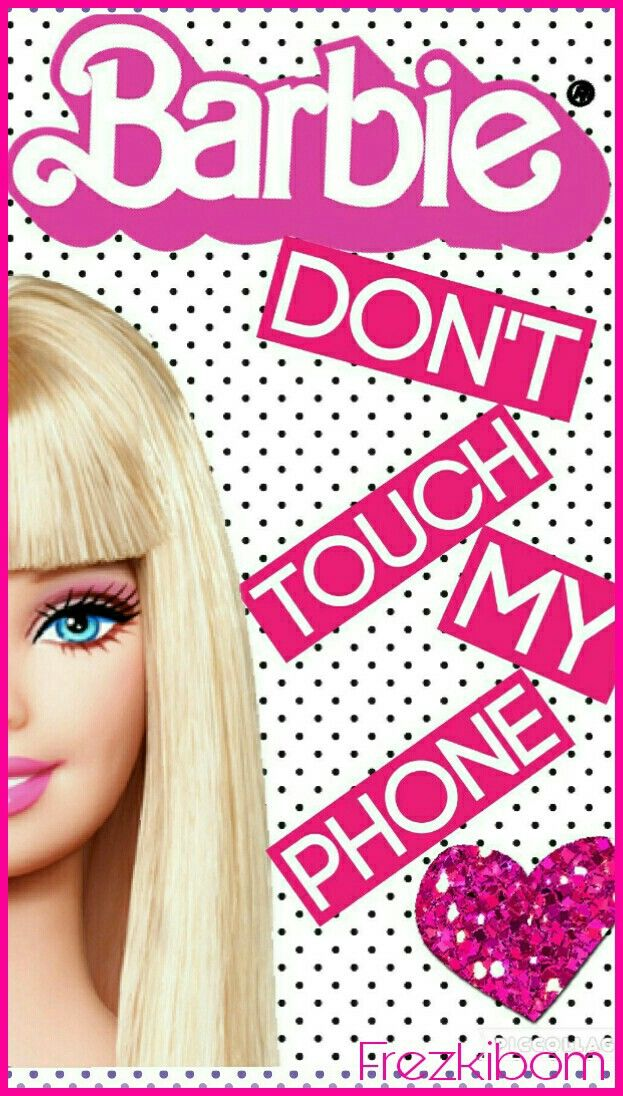 Wallpaper Barbie Dont Touch My Phone Byfrezkibom Powder Pink