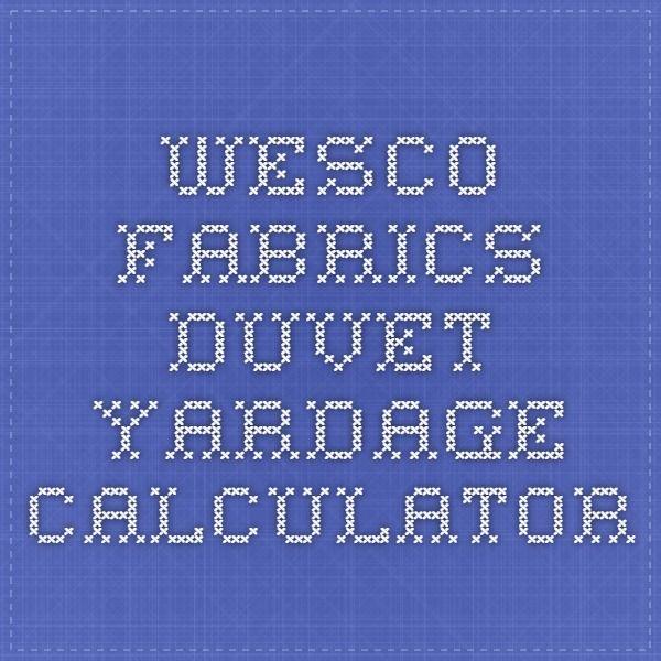 Wesco Fabrics- Duvet Yardage Calculator   Fabric wallpaper ...
