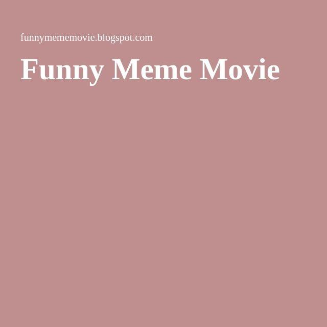 Funny Meme Movie