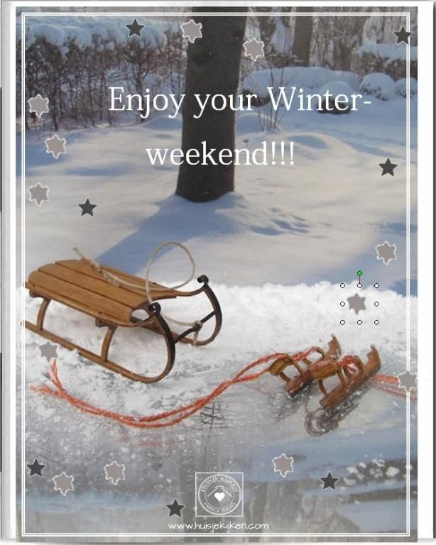 Enjoy Your Winter Weekend !!