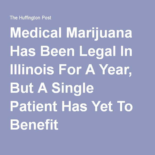 Medical Marijuana Has Been Legal In Illinois For A Year, But A Single Patient Has Yet To Benefit
