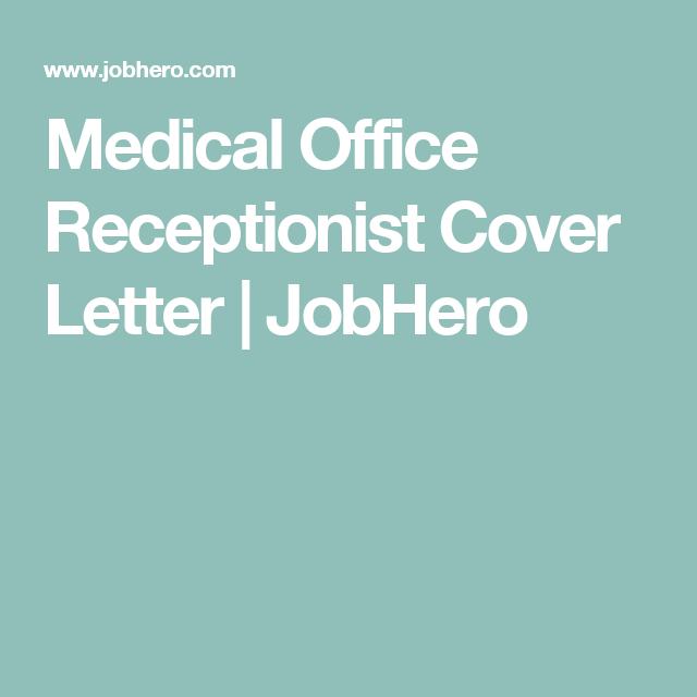 medical office receptionist cover letters