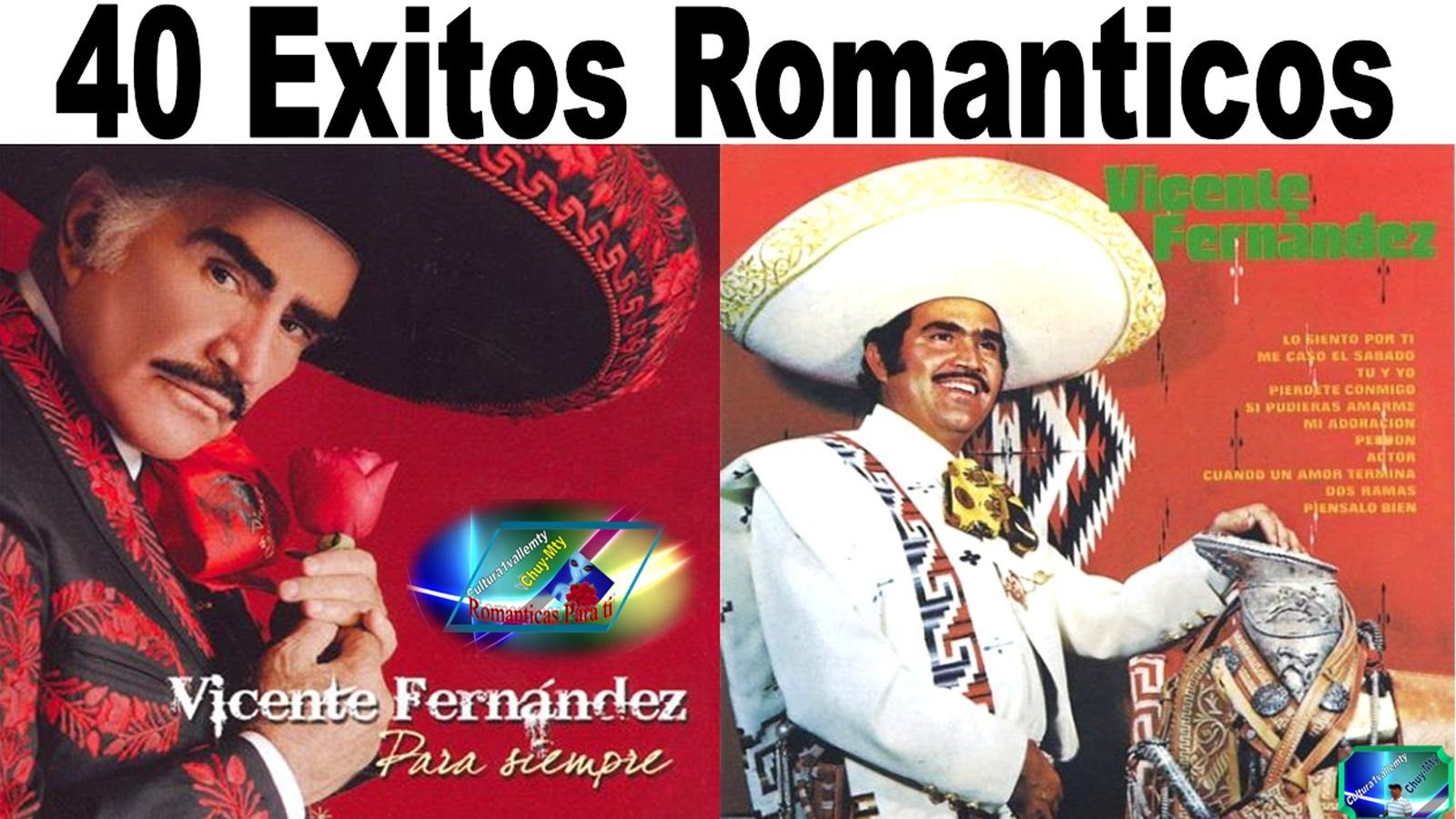 Vicente Fernandez 40 Grandes Exitos Romanticas Para Ti Antaño Mix Spanish Music Music Is Life Vicente Fernández