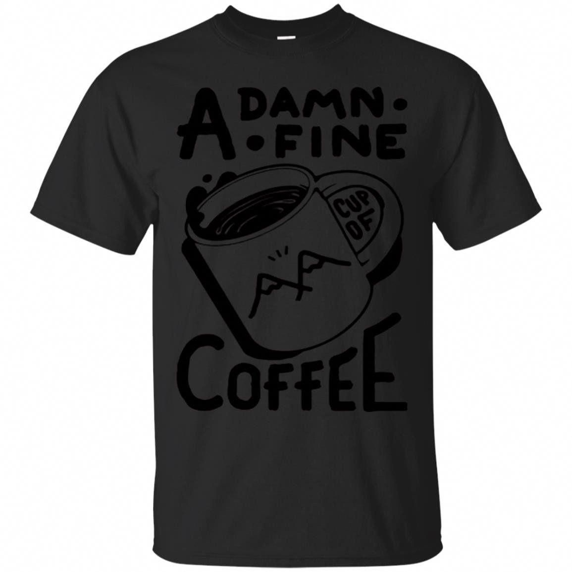 Coffee Shirts Twin Peaks Quote A Damn Fine Cup Of Coffee T Shirts