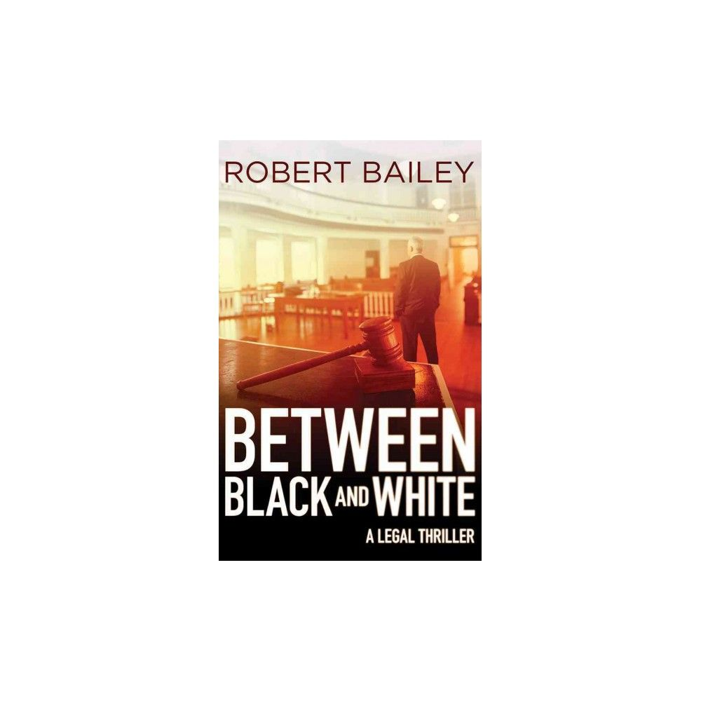 Between Black and White (Unabridged) (CD/Spoken Word) (Robert Bailey)