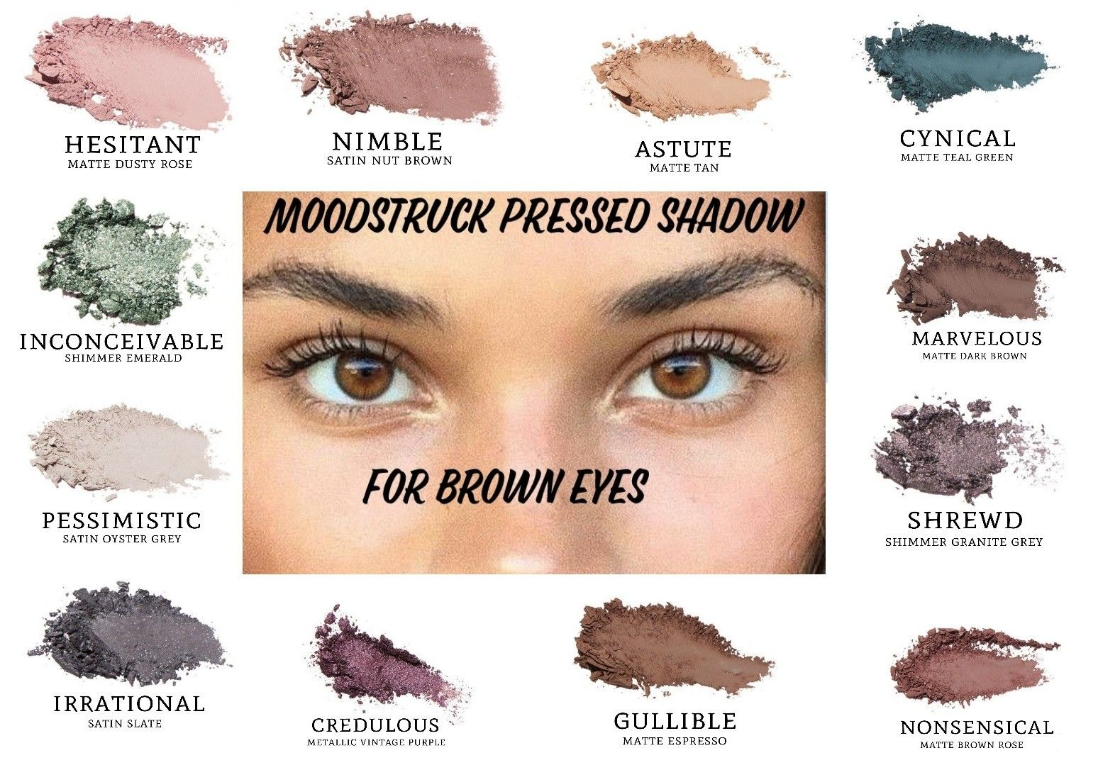 Do You Have Brown Eyes These Are Some Of The Moodstruck Pressed Shadows Colors That Will Make Your Eyes Pop Younique Eyeshadow Brown Eyes Pop Brown Eyeshadow