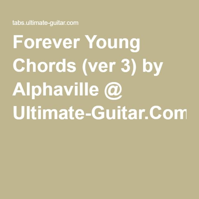 Forever Young Chords (ver 3) by Alphaville @ Ultimate-Guitar.Com ...