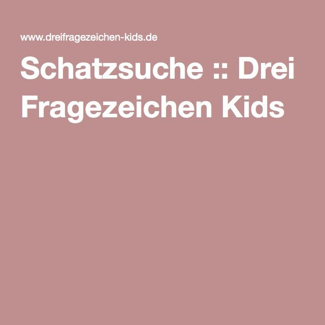 schatzsuche drei fragezeichen kids kindergeburtstag pinterest drei fragezeichen. Black Bedroom Furniture Sets. Home Design Ideas