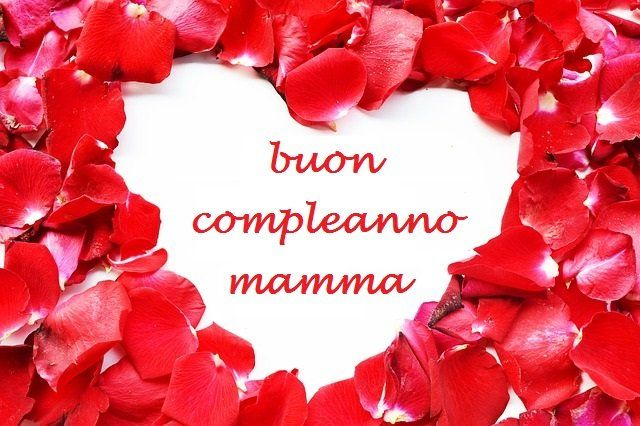 Buon Compleanno Mamma Immagini Con Frasi Foto Carte E Gif Di