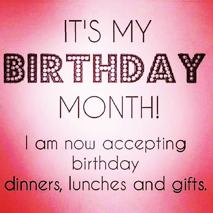 It\'s my birthday month !!!! | Its my birthday month ...