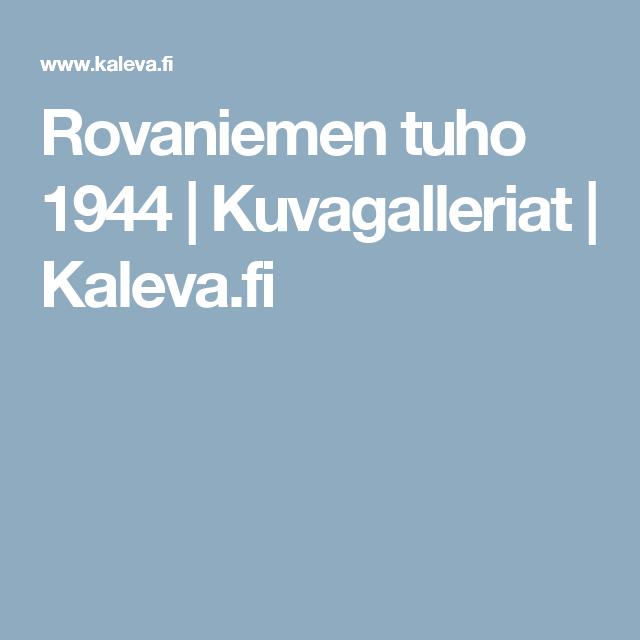 Rovaniemen tuho 1944   Kuvagalleriat   Kaleva.fi