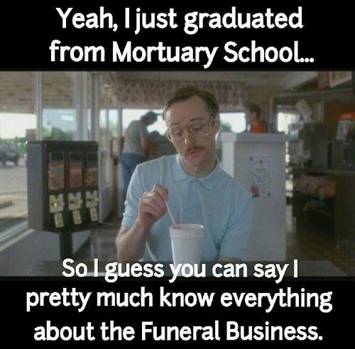 Iu0027m a badass, I know Thanatology Pinterest Funeral - mortician job description