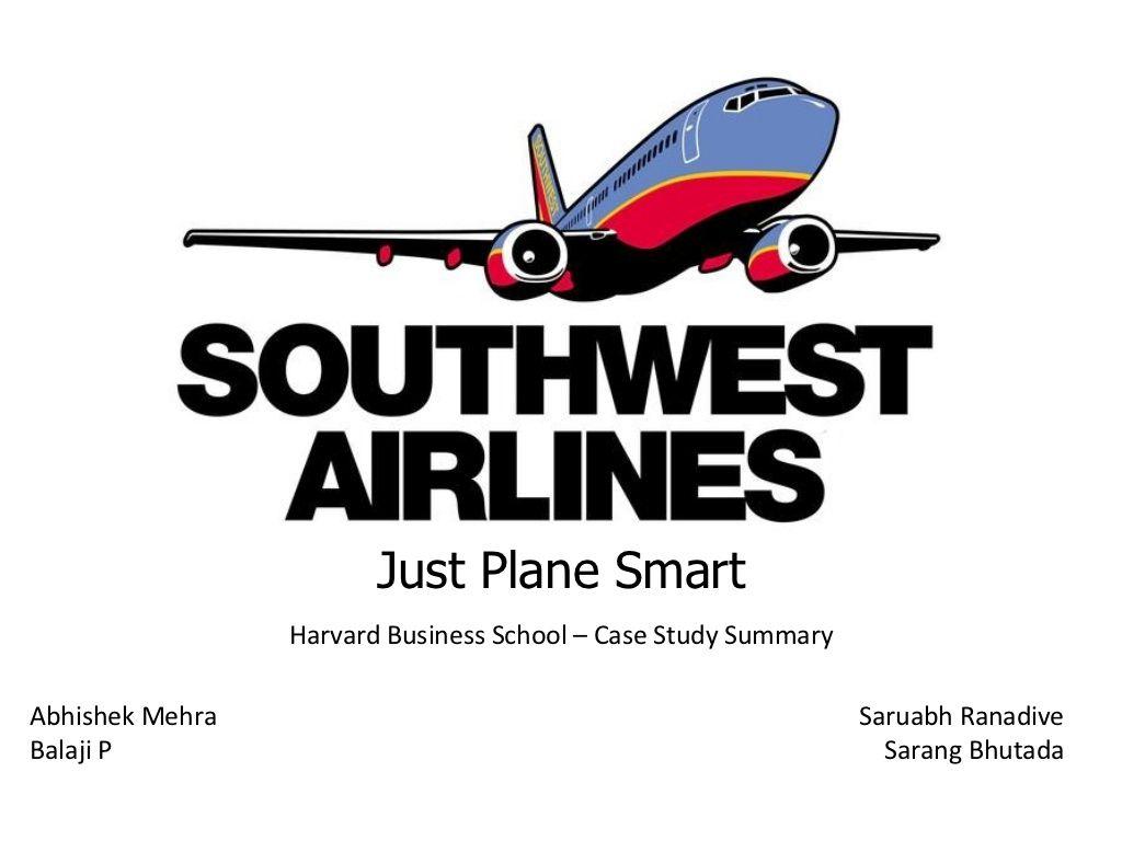 Southwest Airlines Case Study By Sarang Bhutada Via Slideshare