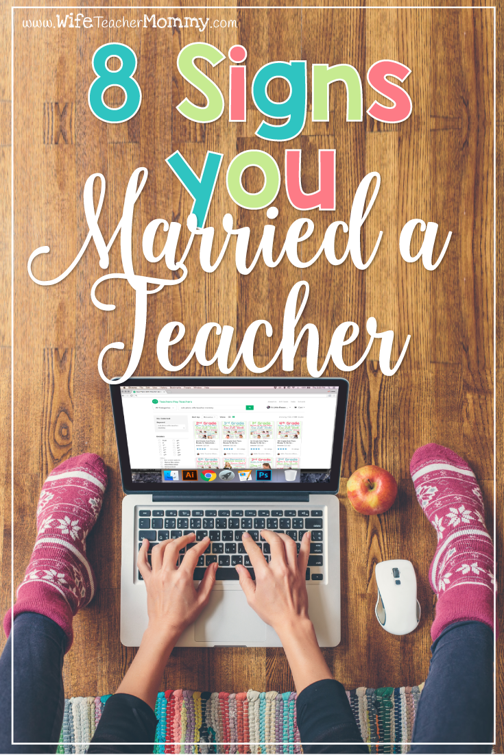 8 Signs you Married a Teacher. Are you married to a teacher? You may be able to relate to this post! While you may not be a teacher, you certainly married into the world of teaching.