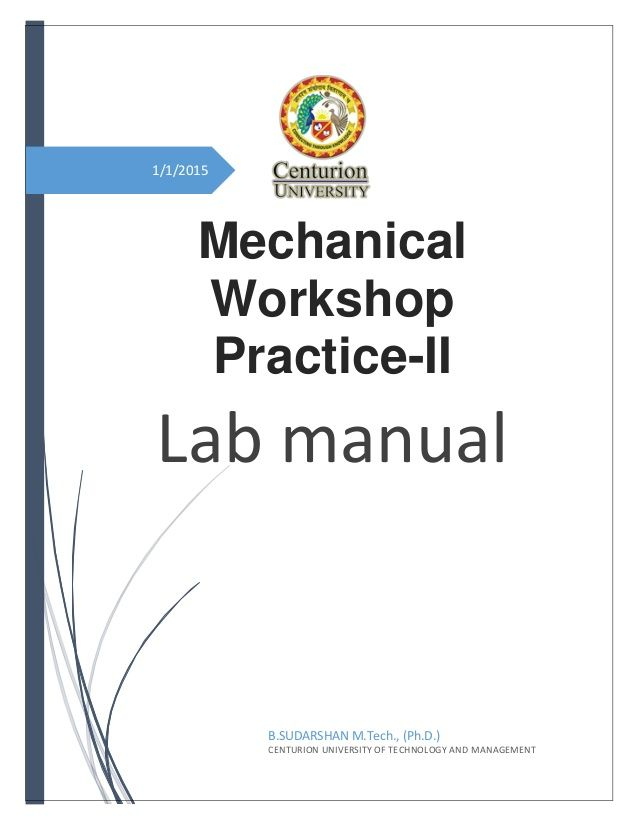 1 1 2015 mechanical workshop practice ii lab manual b sudarshan m rh pinterest com Mechanical Engineering Lab UIUC Mechanical Engineering Lab Equipment