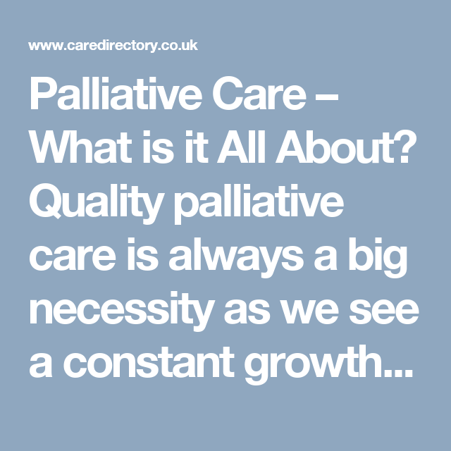 Palliative Care – What is it All About? Quality palliative care is always a big necessity as we see a constant growth in aging population. We find people living with chronic, debilitating and life-threatening illnesses. https://goo.gl/qAdBCk