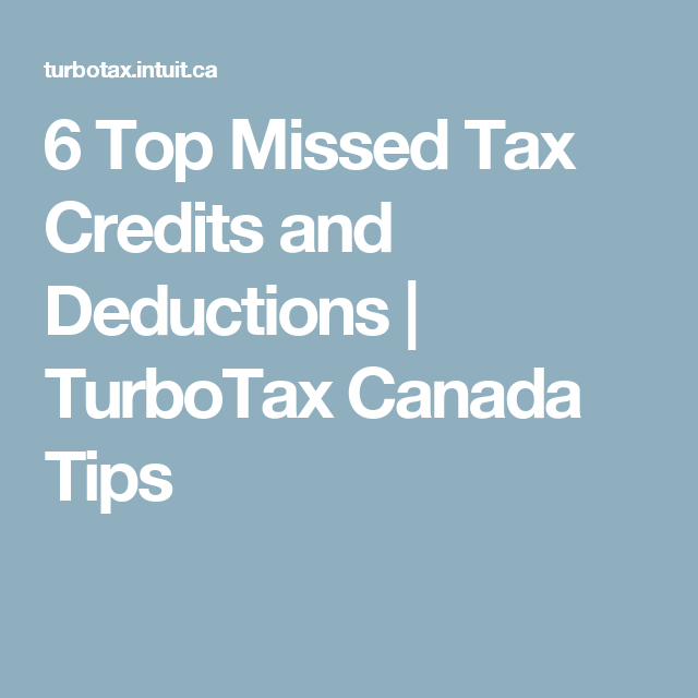 Top 6 Missed Tax Credits And Deductions