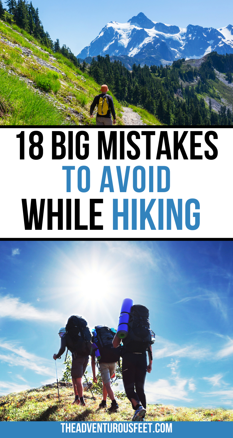 18 Big Mistakes To Avoid While Hiking