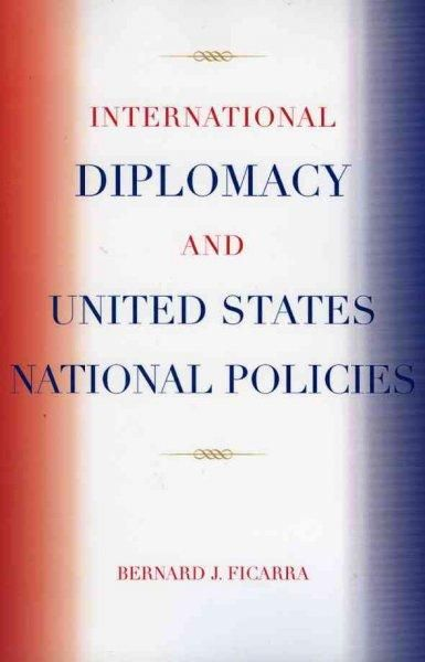 International Diplomacy And United States National Policies