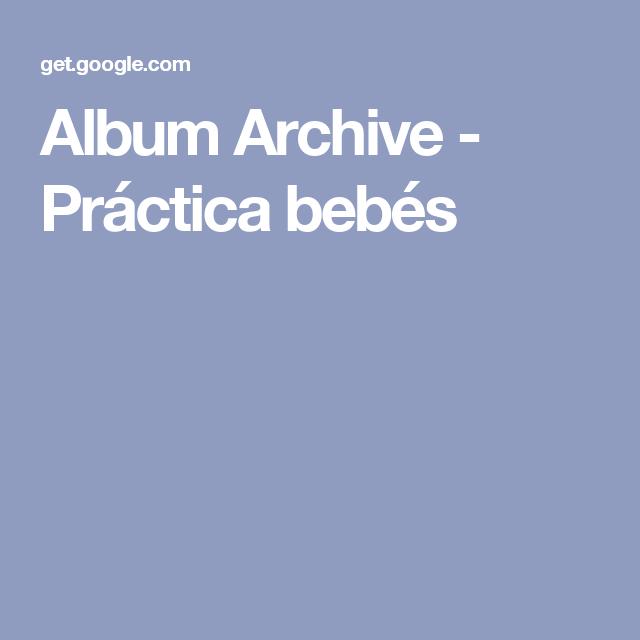 Album Archive - Práctica bebés