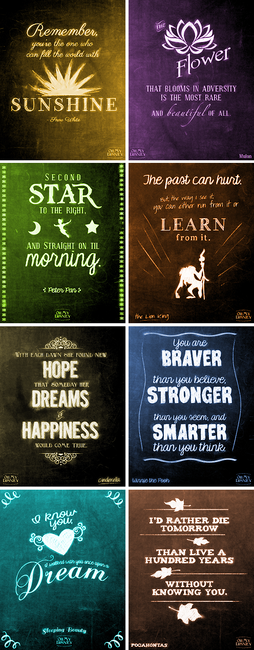 Disney Quotes Disneys full of words of wisdom. I want to makes these into posters and hang in my child's room!Disneys full of words of wisdom. I want to makes these into posters and hang in my child's room!