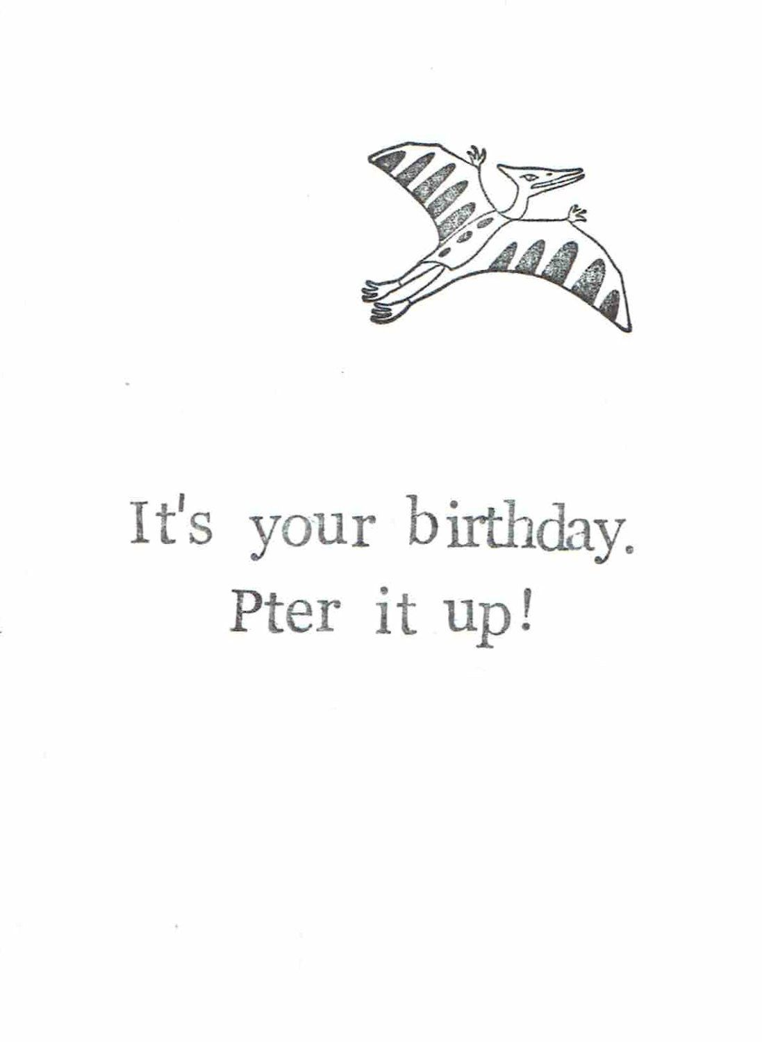 Pter It Up Birthday Card Funny Pterodactyl Dinosaur Humor Natural