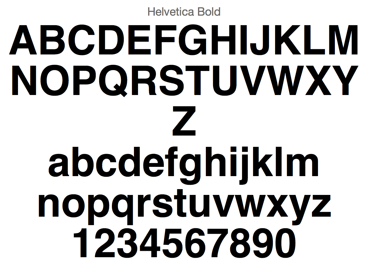 Helvetica Bold the most basic of designer fonts and is the