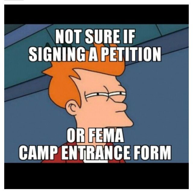 Not Sure If Signing A Petition Or A Fema Camp Entry Form