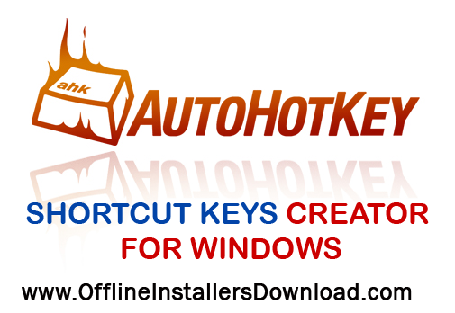 AutohotKey windows macro recorder, Keyboard shortcut creator