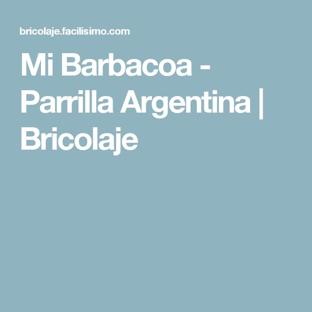 Mi Barbacoa - Parrilla Argentina | Bricolaje