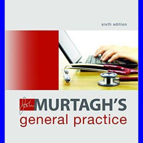 john murtagh s general practice 6th edition pdf ebook etextbook