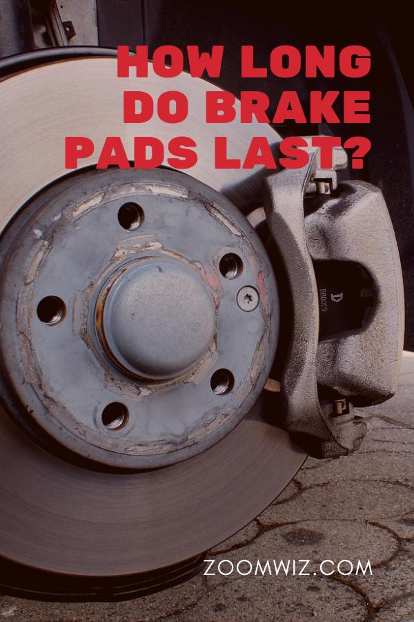 How Long Do Brake Pads Last Zoomwiz Brake Pads Car Guide Car Accessories