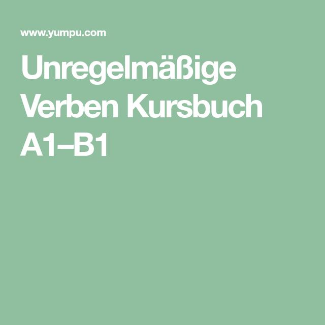 Unregelmäßige Verben Kursbuch A1–B1 | Nèmet | Pinterest | Deutsch