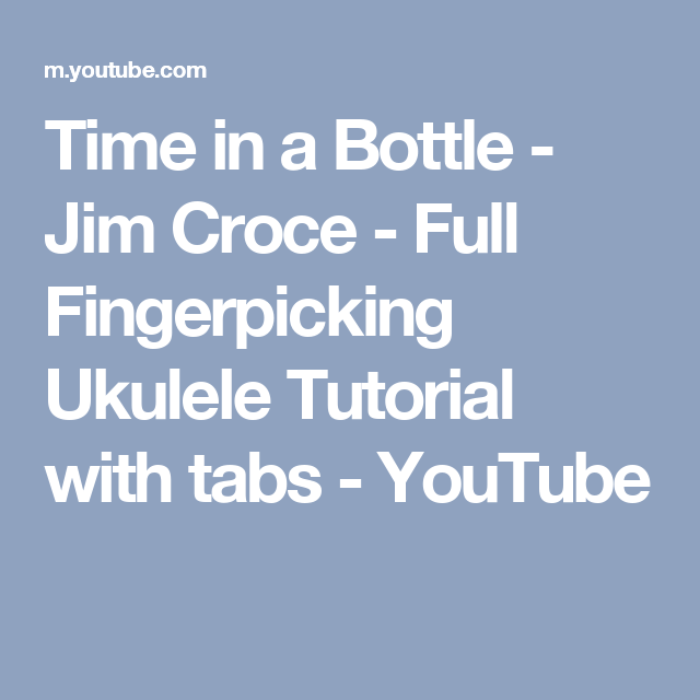 Time In A Bottle Jim Croce Full Fingerpicking Ukulele Tutorial