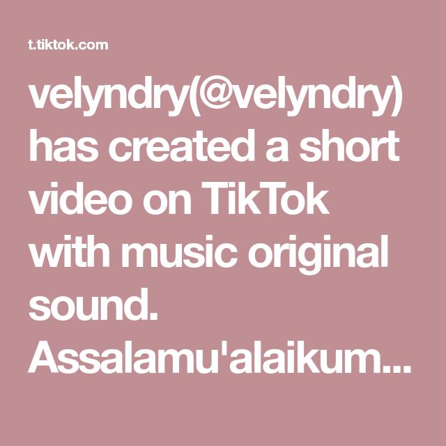 Velyndry Velyndry Has Created A Short Video On Tiktok With Music Original Sound Assalamu Alaikum Jangan Diskip Dulu Ya Merinding Di 2021