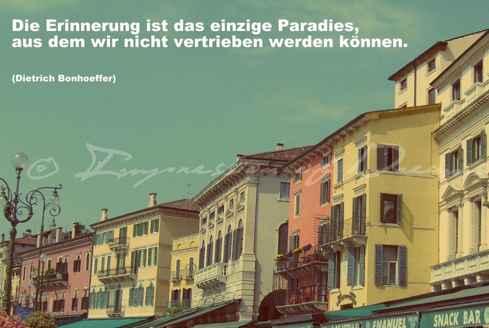 Die Erinnerung ist das einzige Paradies, aus dem wir nicht vertrieben werden können.