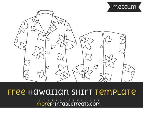 Free Hawaiian Shirt Template - Medium | Shapes and Templates ...