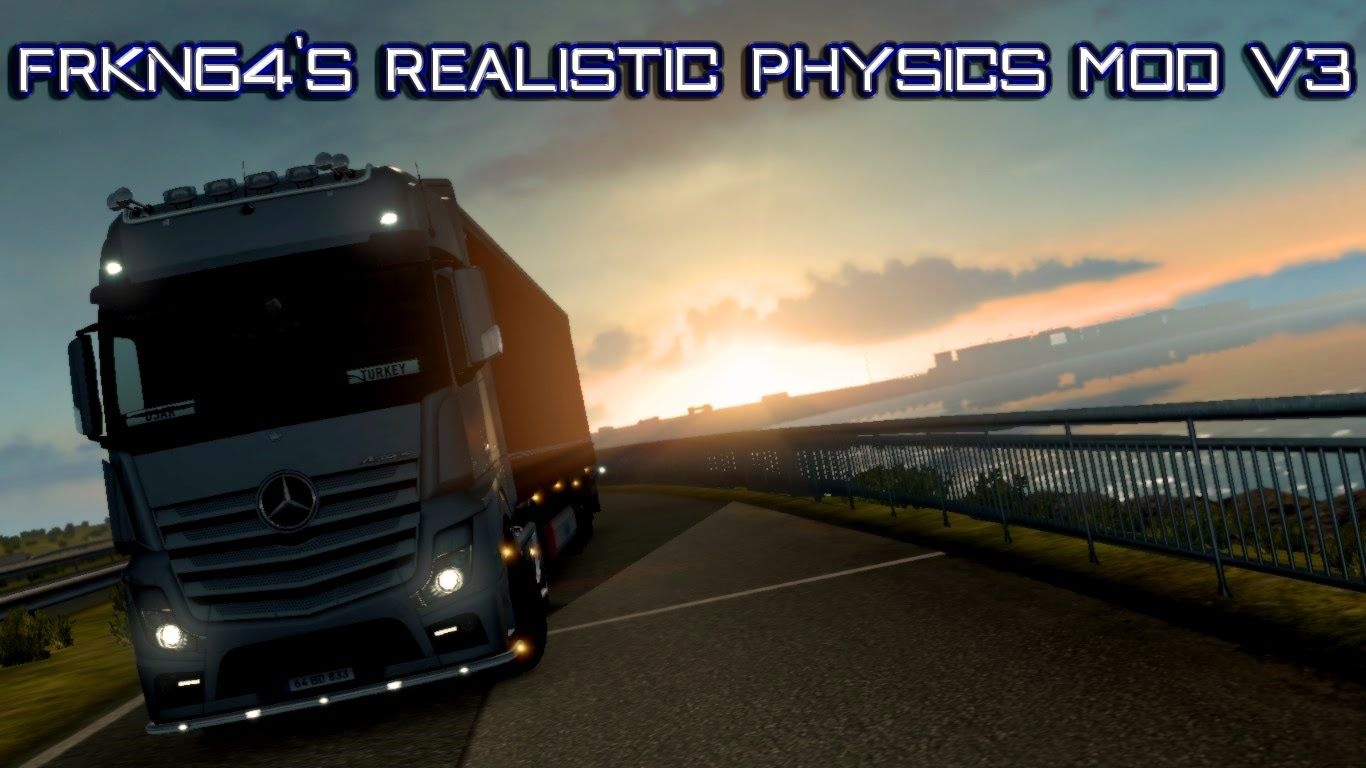 Ets 2 Frkn64 S Realistic Physics Mod V3 For 1 23 Update Trucks